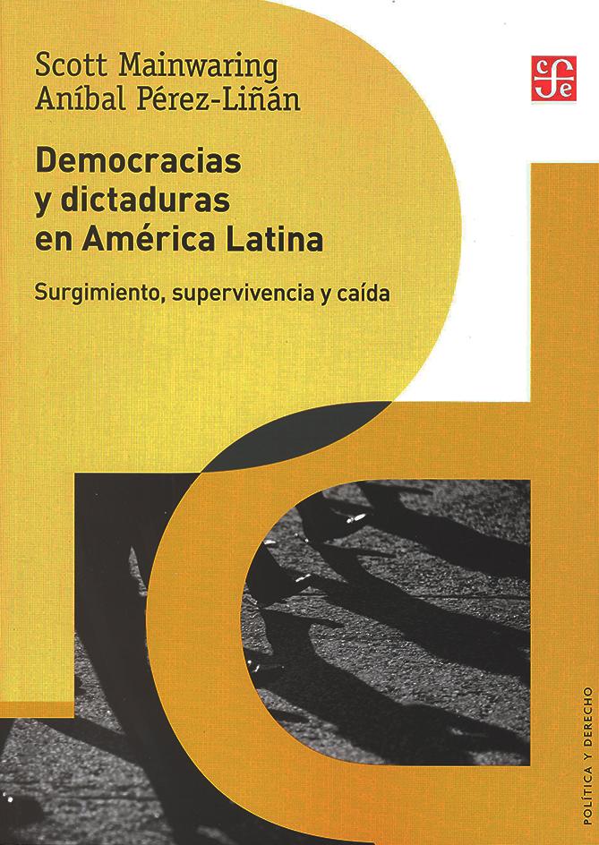 Democracias y dictaduras en América Latina. Surgimiento, supervivencia y caída
